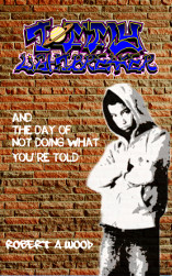 Cover of Tommy Lightbreaker and the Day of Not Doing What You're Told by Robert A Wood
